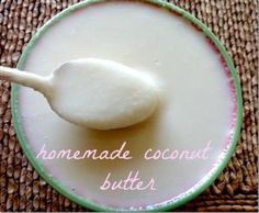 Homemade coconut butter by kathrine