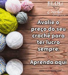 CROCHEMANIA BLOG ❤Crochê Mania trás incríveis DICAS E IDÉIAS sobre a arte de crochetar E VENDER SUAS PEÇAS! ❤ Blog, Tips, To Sell, Art, Blogging