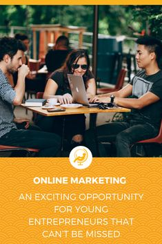 Online Marketing – An Exciting Opportunity For Young Entrepreneurs That Can't Be Missed - The World is Your Office Young Entrepreneurs, Digital Nomad, Worlds Of Fun, Online Marketing, Opportunity, How To Become, Life