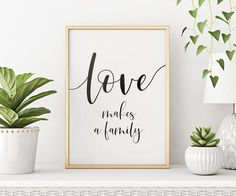 Love Makes A Family Printable Art, Love Quote Printable Decor, Mothers Day Print, Family Quote Wall Art, Typography Art Family Wall Quotes, Wall Art Quotes, Quote Wall, Office Wall Art, Home Decor Wall Art, Printable Quotes, Printable Wall Art, Quote Prints, Wall Prints