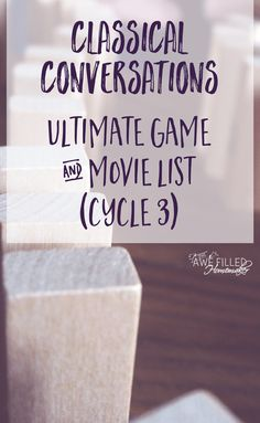 Classical Conversations: Cycle 3–Games and Videos! - Awe Filled Homemaker