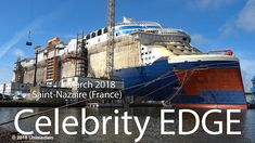 Awesome views at the current state of construction of the Celebrity EDGE (Celebrity Cruises) in March 2018 at the shipyard STX France in Saint-Nazaire (Franc. Cruise Travel, Cruise Vacation, Hawaiian Cruises, Singles Cruise, Floating Hotel, Cruise Packages, Alaskan Cruise, Cruise Destinations, Celebrity Cruises