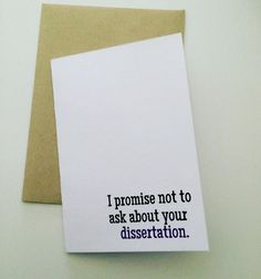 I promise not to ask you about your dissertation Greeting Card