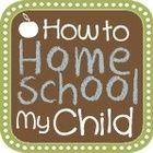 HOw to Homeschool my Child