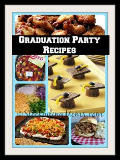 Graduation Party Recipes perfect for your celebration!