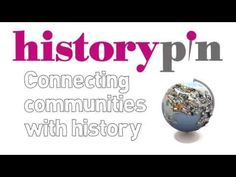 Historypin Launches a New Design and New Features  #ded318, #WeAreEdCats