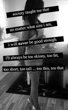 The sad truth of society. Sassy Quotes, True Quotes, Qoutes, Short Quotes, Society Quotes, Stop Bullying, Depression Quotes, Change, Body Image