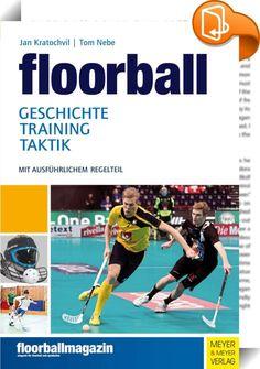 """Floorball    ::  Floorball, in Deutschland einst bekannt als Unihockey (""""Universelles Hockey""""), gilt als die schnellste sowie am schnellsten wachsende Mannschaftssportart der Welt. Durch seine pädagogisch wertvollen Ansprüche an Motorik, Koordination, Ausdauer und Teamgeist ist das leicht zu erlernende Spiel weltweit im Schulsport sehr beliebt. Seit geraumer Zeit boomt Floorball auch in Deutschland.  Das Buch Floorball - Geschichte, Training, Taktik ist ein umfassendes Nachschlagewerk,..."""