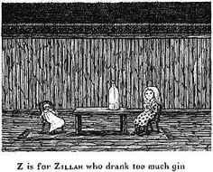 Oh and I also like Zillah who drank too much gin!