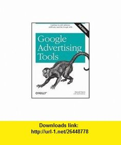 Google Advertising Tools Harold Davis ,   ,  , ASIN: B005CDZB7C , tutorials , pdf , ebook , torrent , downloads , rapidshare , filesonic , hotfile , megaupload , fileserve