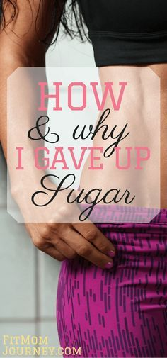 I stopped eating sugar because it was an addiction, plain and simple. How to stop eating sugar and regain control of your life. http://fitmomjourney.com/how-to-stop-eating-sugar-my-experience/