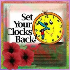 Daylight Saving Time Ends, Daylight Savings Time, Time Changes Quotes, Spring Forward Fall Back, Smiley Quotes, Clock Spring, New Month, Change Quotes, Clocks