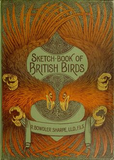 'Sketch-book of British birds' by R. Bowdler Sharpe. Society for Promoting Christian Knowledge; London, 1898
