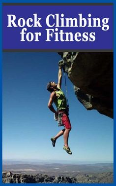 Rock Climbing for Fitness Guide. Read now! #rockclimbing