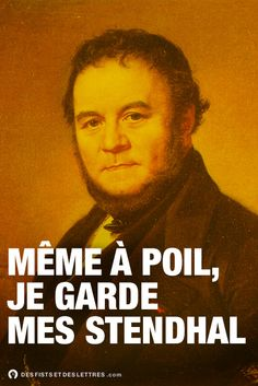 Même à poil, je garde mes Stendhal. Crazy Quotes, Me Quotes, Funny Quotes, Home Pictures, Funny Pictures, Auguste Derriere, Lion, Bad Puns, Funny Art