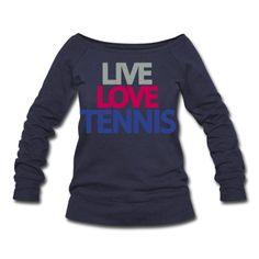 live love tennis Sweatshirt | Spreadshirt | ID: 6943309