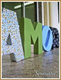 Sposata!: Ideias DIY   Passo a passo - Letras decorativas de papelão forradas com tecido