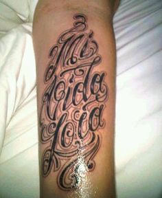 my new tattoo. mi vida loca (my crazy life) and my mommy name vida :)