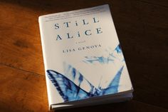 Still Alice is a novel about a 50-year old woman (a Harvard professor of psychology) who is diagnosed with early onset Alzheimer's disease. The author holds a Ph.D. from Harvard in neuroscience. A great read!