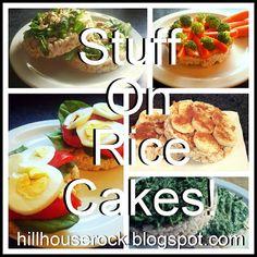 Stuff on Rice cakes!