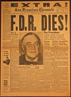 1945 Death: Franklin Delano Roosevelt, the longest serving president in American history, of a cerebral hemorrhage PM) in Warm Springs, Georgia, three months into his fourth term and less than one month before the surrender of Germany. American Presidents, American History, Native American, History Facts, World History, Old Newspaper, Newspaper Headlines, Newspaper Archives, Literatura