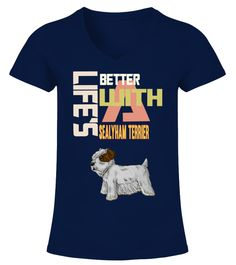 """# Life's Better With A Sealyham Terrier .  HOW TO ORDER:1. Select the style and color you want2. Click """"Buy it now""""3. Select size and quantity4. Enter shipping and billing information5. Done! Simple as that!TIPS: Buy 2 or more to save shipping cost!This is printable if you purchase only one piece. so don't worry, you will get yours.Guaranteed safe and secure checkout via: Paypal 