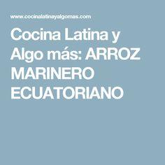 Cocina Latina y Algo más: ARROZ MARINERO ECUATORIANO Pollo Guisado, Peppercorn Sauce, Coconut Milk, Crock Pot, Recipes, White Wine, Caribbean