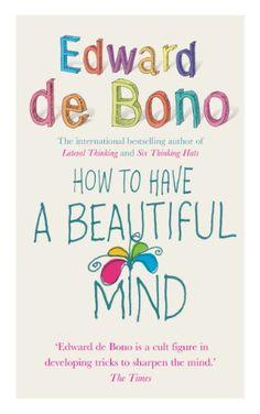 How to Have a Beautiful Mind von Edward De Bono http://www.amazon.de/dp/0091894603/ref=cm_sw_r_pi_dp_6c3Cvb0MZP69R