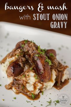 Bangers and Mash with Stout Onion Gravy #stpatricksday #bangersandmash #dan330 http://livedan330.com/2015/03/05/bangers-mash-stout-onion-gravy/