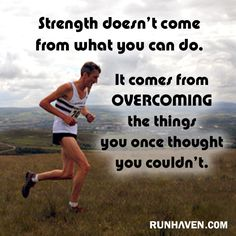 Truth. I've tackled Halfs. When I get really consistent I'm determined to do a marathon.. even if it's in the comfort of my home on a treadmill
