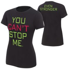 "John Cena ""You Can't Stop Me"" Women's Authentic T-Shirt. Yes, I have this"