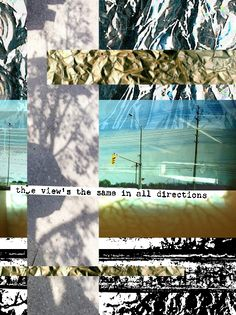 """""""the view's the same in all directions"""""""