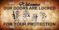 Doors Locked Your Protection Novelty Metal License Plate Novelty License Plates, 2nd Amendment, Door Locks, Made In America, Welcome, Blond, Doors, Trucks, Tags