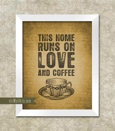 Instant Download - Digital File  - Printable - This Home Runs on Love and Coffe -  Wall Art