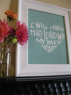 Scripture Art - Praise Him Wholeheartedly Bible Verse Art
