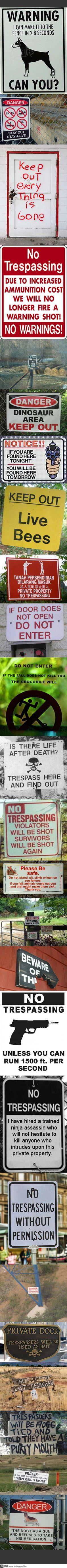 Brutally honest no trespassing signs.  Ok, I did laugh....
