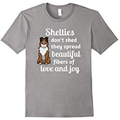 Sheltie T Shirt Mens Adorable Shelties Don't Shed T-Shirt, Sheltie Shirt, Gift XL Slate