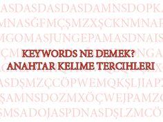"""Keywords Ne Demek? - Anahtar Kelime Tercihleri   Keywords  yani Türkçe karşılığı """" Anahtar Kelimeler """" web site ve arama motor... Seo, Math Equations, Search, Words, Research, Searching, Horses"""