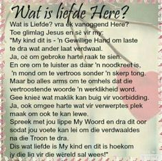 Wat is liefde Here Prayer Verses, Scripture Verses, Bible Verses Quotes, Mind Thoughts, Afrikaanse Quotes, Live Life Happy, Sweet Words, Faith In God, True Words