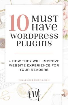 Must-have WordPress plugins that will improve website experience for your readers by increasing website speed, securing your site, and optimizing visuals.