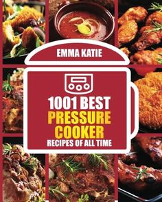 1001 Best Pressure Cooker Recipes of All Time: (Fast and Slow, Slow Cooking, Meals, Chicken, Crock Pot, Instant Pot, Electric Pressure Cooker, Vegan, Paleo, Breakfast, Lunch, Dinner, Healthy Recipes) * Click image for more details.