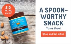 """Allow us to """"butter"""" you up…FREE Almond Butter! 