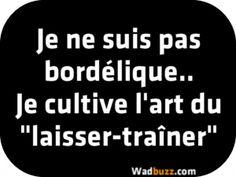 """Je ne suis pas bordélique.. Je cultive l'art du """"laisser-traîner""""   +++++   Certes ! Mais attention au syndrome de Diogène : http://www.ouest-france.fr/rennes-500-bouteilles-de-vin-sentassaient-dans-la-chambre-2986970"""