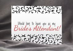 Would love to have you as my Bride's Attendant Card - Select Color and Pattern by patternedpomegranate on Etsy https://www.etsy.com/listing/193134055/would-love-to-have-you-as-my-brides
