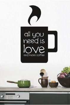 All You Need Is Love And More Coffee  by SweetumsSignatures, $6.50