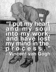 Sometimes I feel like Vincent and I would have been great friends! Van gogh quote