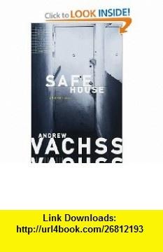 Safe House A Burke Novel (9780375700743) Andrew Vachss , ISBN-10: 0375700749  , ISBN-13: 978-0375700743 ,  , tutorials , pdf , ebook , torrent , downloads , rapidshare , filesonic , hotfile , megaupload , fileserve