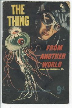 "Science Fiction Novella: ""The Thing from Another World"", which inspired the 1950's classic and two remakes."