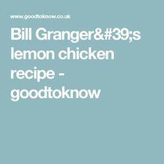 Bill Granger's lemon chicken recipe - goodtoknow