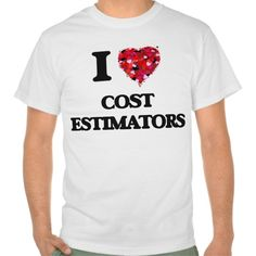 I love Cost Estimators T Shirt, Hoodie Sweatshirt